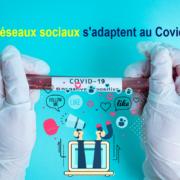 Réseaux sociaux s'adaptent au Covid19